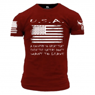 U.S.A. - A country so great even haters don't want to leave t-shirt at Schlemmeriron.com